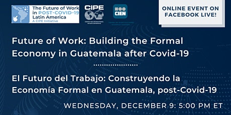 Future of Work: Building the Formal Economy in Guatemala after Covid-19 entradas