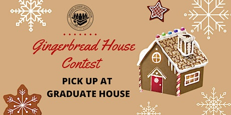 Gingerbread House Pickup & Decorating Contest  - Graduate House Location tickets