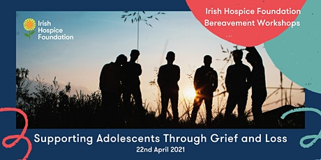 Supporting Adolescents through  Grief and Loss tickets