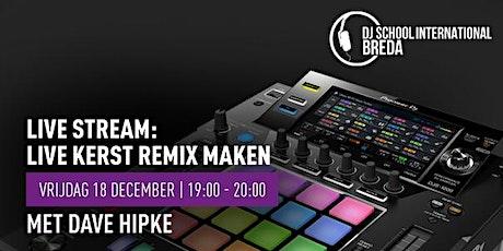 Live Kerst Remix maken met Dave Hipke op 18 december bij Bax Music tickets