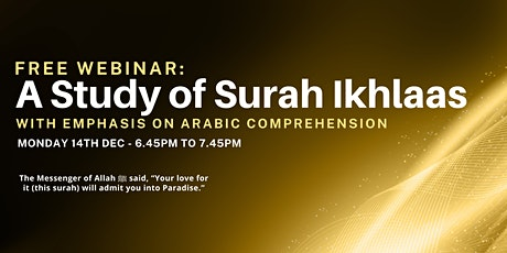 A Study of Surah Ikhlaas (Free Online Webinar | Mon 14th Dec | 6:45PM) tickets