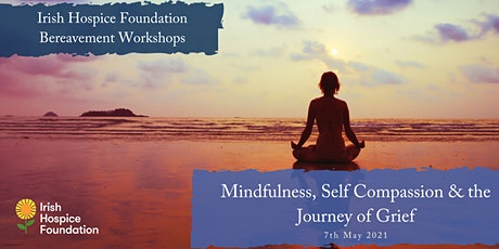 Mindfulness, Self Compassion and the Journey of Grief tickets