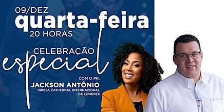 CELEBRAÇÃO ESPECIAL - PR. JACKSON ANTÔNIO ingressos