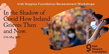 In the Shadow of COVID: How Ireland Grieves then and now tickets
