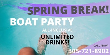 SPRING BREAK BOAT PARTY PACKAGE - 3HR ALL INCLUSIVE  tickets