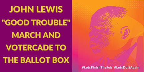 "John Lewis ""Good Trouble"" March & Votercade to the Ballot Box tickets"