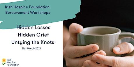 Hidden Losses - Hidden Grief, untying the knots tickets