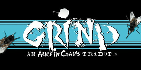 """""""Grind""""  Alice In Chains tribute band  & """"Core"""" STP tribute band tickets"""