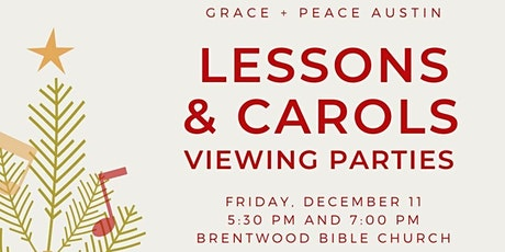 Lessons and Carols Watch Party, 5:30 pm, Friday, Dec. 11 tickets