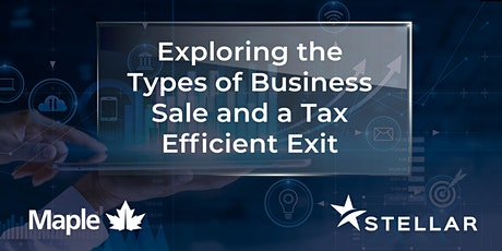 Exploring the Types of Business Sale and a Tax Efficient Exit tickets