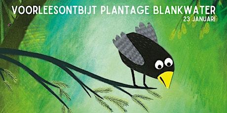 Voorleesontbijt Plantage Blankwater tickets
