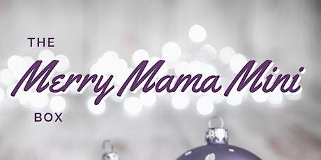 Merry Mama Mini Box tickets