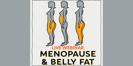 Menopause & Belly Fat - Live Webinar tickets