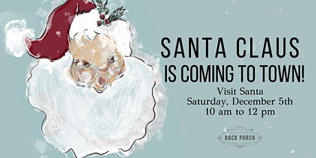 Visit Santa at The Back Porch Mercantile! tickets