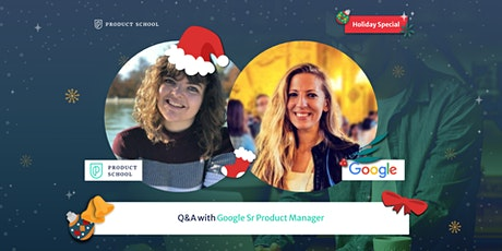 [Holiday Special] Webinar: Q&A with Google Sr PM tickets