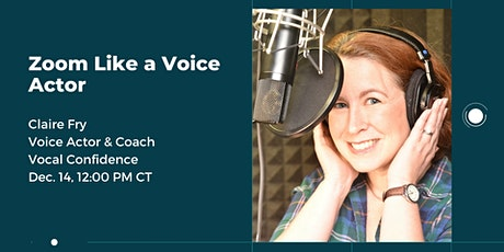Zoom Like a Voice Actor tickets