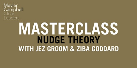 Nudge Theory 10 Years on: Masterclass with Jez Groom & Ziba Goddard tickets