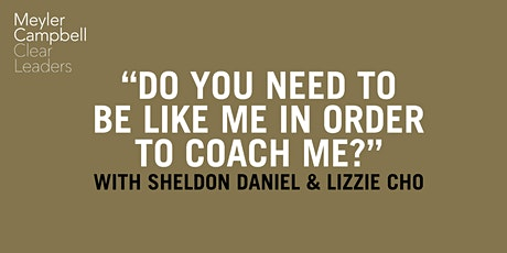 Do you need to be like me in order to coach me? tickets
