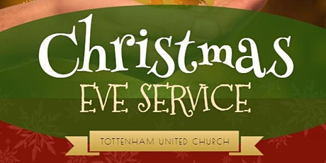 Christmas Eve Services @ Tottenham United Church tickets