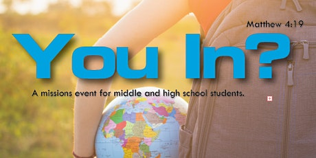 """You In?"" A Mission Event for Middle and High School Students tickets"