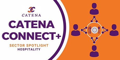 Catena Connect+ Presents: Sector Spotlight - Hospitality tickets