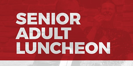 Senior Adult Luncheon at ECON 2021 tickets