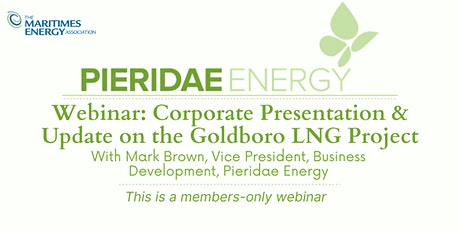 Pieridae Energy Corporate Presentation & Update on the Goldboro LNG Project tickets