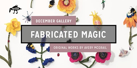 December Gallery: Fabricated Magic—Original Works by Avery McGrail tickets