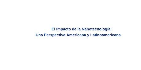 """""""El Impacto de la Nanotecnología: Una Perspectiva de USA y LATAM"""" entradas"""