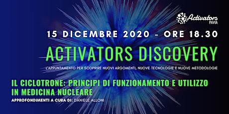 Activators Discovery   Il Ciclotrone: funzionamento e applicazioni biglietti
