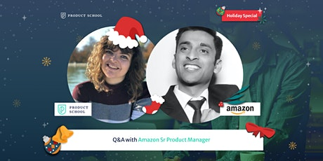 [Holiday Special] Webinar: Q&A with Amazon Sr PM tickets