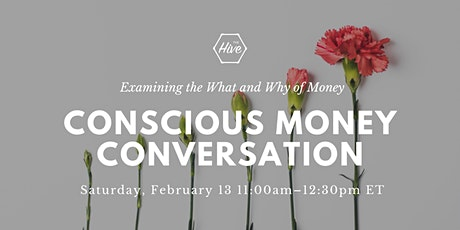 Conscious Money Conversation: Examining the What and Why of Money tickets