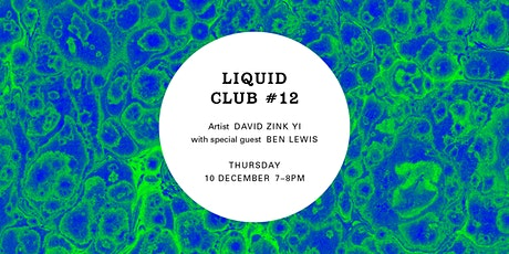 Liquid Club #12: David Zink Yi tickets