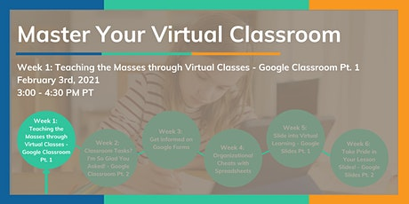 Teaching the Masses through Virtual Classes - Google Classroom* Part 1 tickets