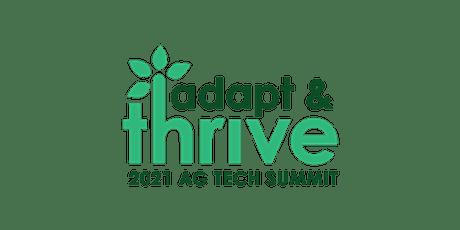 Adapt & Thrive | 2021 Ag Tech Summit tickets