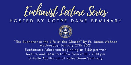 Eucharist Lecture Series: The Eucharist in the Life of the Church tickets