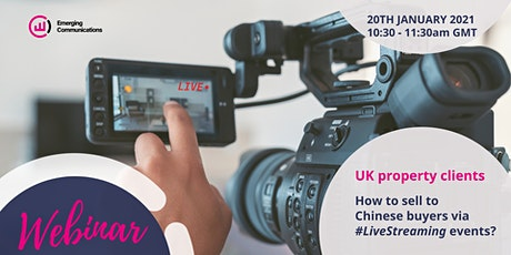 UK property - How to sell to Chinese buyers via live-streaming events? tickets