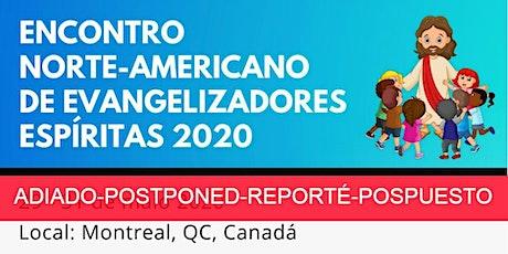 ADIADO - ENCONTRO NORTE-AMERICANO DE EVANGELIZADORES ESPÍRITAS 2020 billets