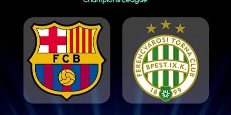 ViVO!!.-@Barcelona v Ferencvaros E.n Viv E.n Viv y E.n Directo ver Partido entradas