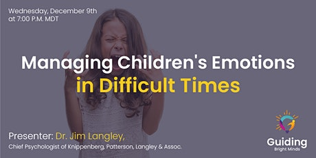 Managing Children's Emotions in Difficult Times tickets