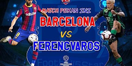 TV/VIVO.-Barcelona v Ferencvaros E.n Viv E.n Viv y E.n Directo ver Partido entradas