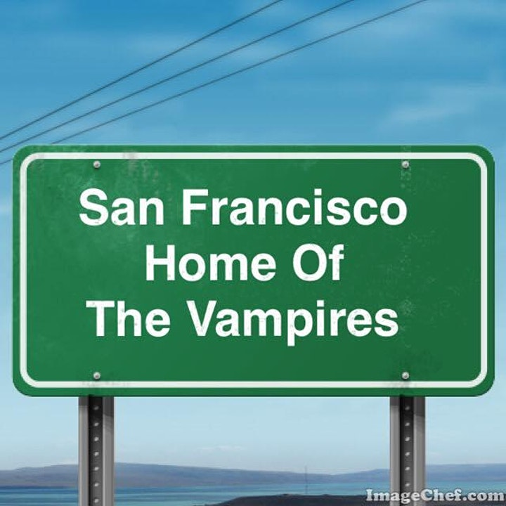 The Vampire Tour of San Francisco - History with a Twist image