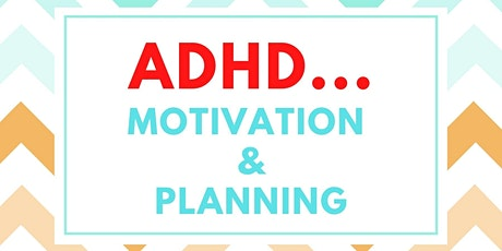 With ADHD ... How to plan your day  and get motivated tickets
