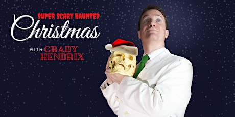 Super Scary Haunted Christmas with Grady Hendrix tickets