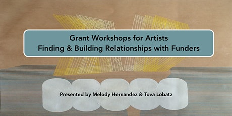 Grant Workshops for Artists: Finding & Building Relationships with Funders tickets