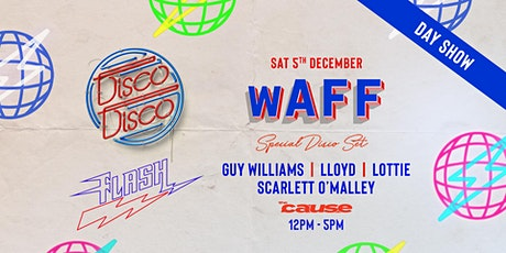 Disco Disco x Flash Pres. wAFF tickets