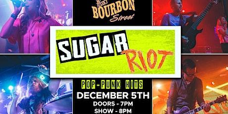 Sugar Riot at 115 Bourbon Street- Saturday, December 5 tickets