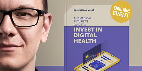 Navigating Digital Health Investments - A Guide from The Medical Futurist tickets