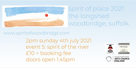 Spirit of Place 2021 - Sunday July 4th - Spirit of the River tickets