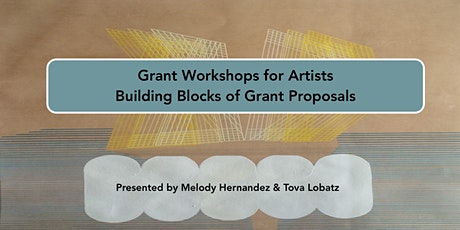 Grant Workshops for Artists: Building Blocks of Grant Proposals tickets